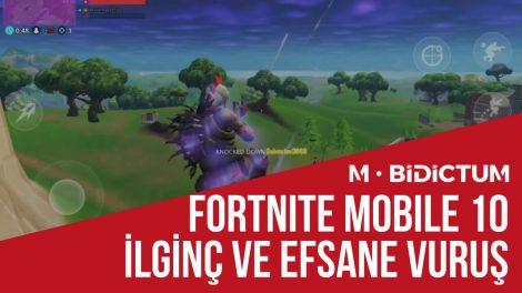 Fortnite Mobile 10 İlginç ve Efsane Vuruş