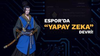 Esporda Yapay Zeka Devri!
