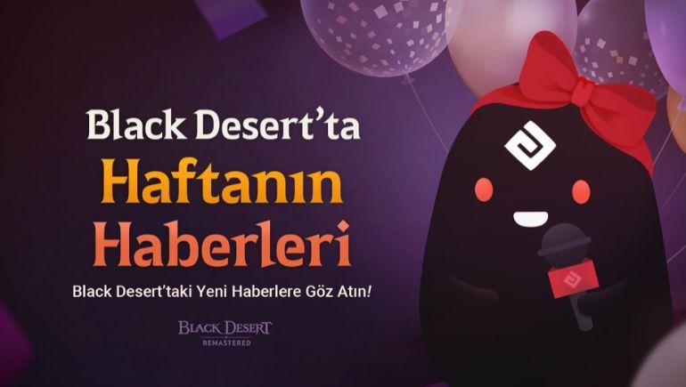 Black Desert Evreninde Yeni Güncellemeler ile Maceracılara Değerli Avantajlar