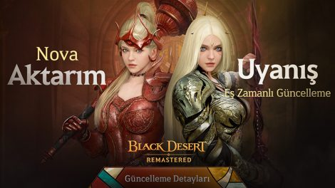Yeni Nova Sınıfının Uyanış ve Aktarım Güncellemesi Black Desert Türkiye & MENA'da!