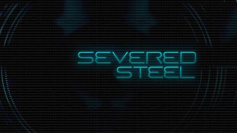 Severed Steel Tanıtıldı!