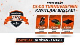Büyük Ödüllü SteelSeries CS:GO Turnuvası Kayıtları Başlıyor!