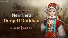 Yeni Kahraman Durgeff Durkhan Shadow Arena'ya Geliyor!